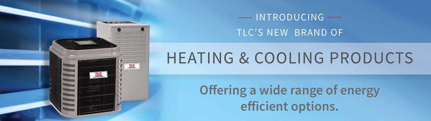 TLC Branded Heating and Cooling Products