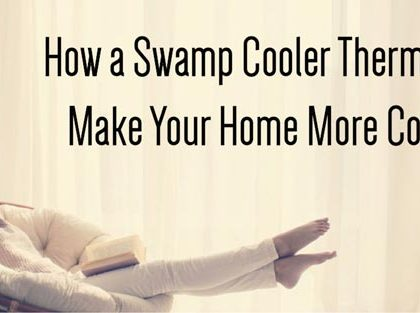 How a Swamp Cooler Thermostat can Make Your Home More Comfortable